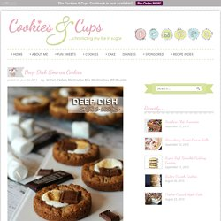 Cookies and Cups Deep Dish S'mores Cookies