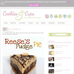 Cookies and Cups Reese's Fudge Pie