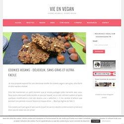 Cookies vegans : Délicieux, sans-gras et ultra-faciles