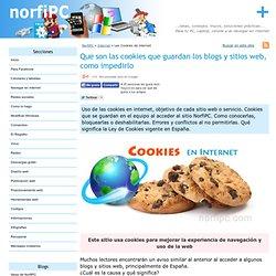 Que son las cookies que guardan los blogs y sitios web, como impedirlo