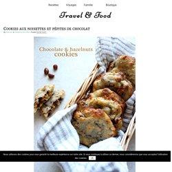 Cookies aux noisettes et pépites de chocolat – Travel & Food