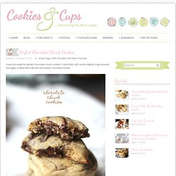 Cookies and Cups Perfect Chocolate Chunk Cookies