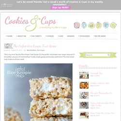 Cookies and Cups The Perfect Rice Krispie Treat Recipe