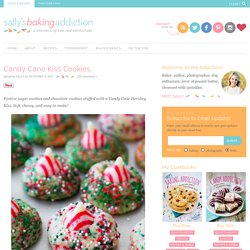 Candy Cane Kiss Cookies. - Sallys Baking Addiction