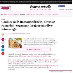 Cookies salés {tomates séchées, olives & romarin} #vegan par La-gourmandise-selon-angie