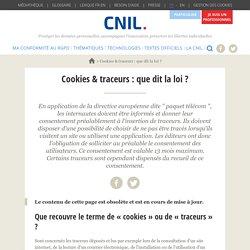 Cookies & traceurs : que dit la loi ?