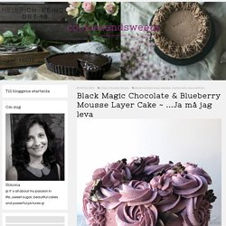 Black Magic Chocolate & Blueberry Mousse Layer Cake ~ ...Ja må jag leva