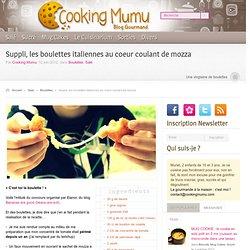 Cooking Mumu Suppli, les boulettes italiennes au coeur coulant de mozza