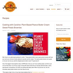 Cooking with Caroline: Plant-Based Peanut Butter Cream Sweet Potato Br - MamaSezz