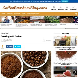 Cooking with Coffee » Coffee Roasters Blog