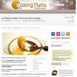 Cooking Mumu Le Mug Crumble : 6 mn au micro ondes