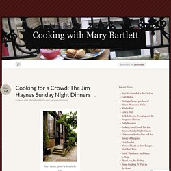 Cooking for a Crowd: The Jim Haynes Sunday Night Dinners « Cooking with Mary ...