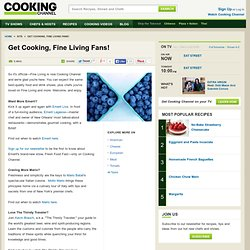 Get Cooking, Fine Living Fans! : About Us : Cooking Channel