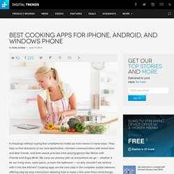 Best Cooking Apps for iPhone, Android, and Windows Phone