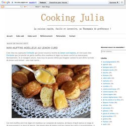 COOKING JULIA : MINI-MUFFINS MOELLEUX AU LEMON CURD