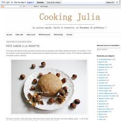 COOKING JULIA : PÂTE SABLÉE À LA NOISETTE