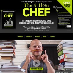 The 4-Hour Chef | The Simple Path to Cooking Like a Pro, Learning Anything, and Living The Good Life