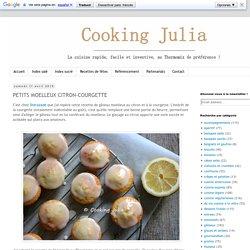 COOKING JULIA : PETITS MOELLEUX CITRON-COURGETTE
