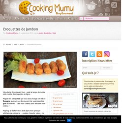 Cooking Mumu Croquettes de jambon