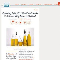 Cooking Fats 101: What's a Smoke Point and Why Does it Matter?