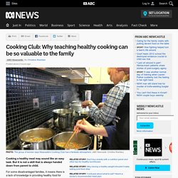 Cooking Club: Why teaching healthy cooking can be so valuable to the family