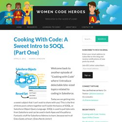 Cooking With Code: A Sweet Intro to SOQL (Part One)