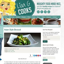 Asian Style Broccoli » Lisa G CooksLisa G Cooks - A Lifestyle Guide that Teaches Healthy Cooking; for the Experienced and Novice Cook