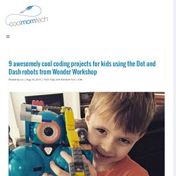 9 cool coding projects for kids using Dot and Dash