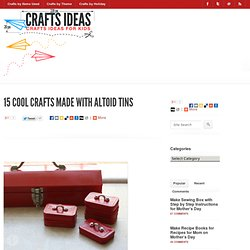 15 Cool Crafts Made with Altoid Tins « Clay & Sculpting Crafts Ideas « Kids Crafts