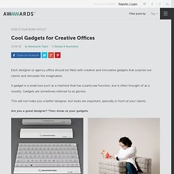 Cool gadgets for creative offices