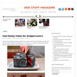 Cool Geeky Cakes for Gadget Lovers
