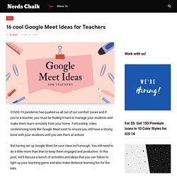 16 cool Google Meet Ideas for Teachers