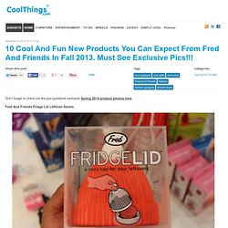 10 Cool Fun New Products From Fred And Friends In Fall 2013