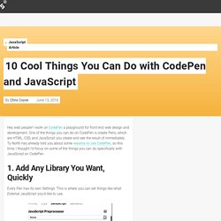 10 Cool Things You Can Do with CodePen and JavaScript