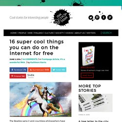 16 cool things you can do on the Internet for free