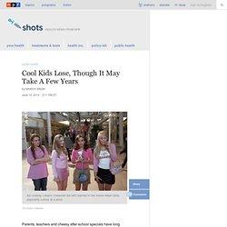 Cool Kids Lose, Though It May Take A Few Years