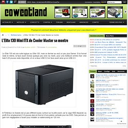 L'Elite 130 Mini ITX de Cooler Master se montre - Boîtiers/racks