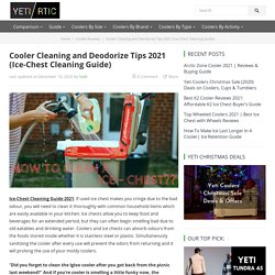 Cooler Cleaning and Deodorize Tips 2021
