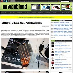 CeBIT 2014 : le Cooler Master PS-600 avance bien - Salons