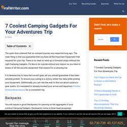 7 Best Coolest Camping Gadgets For Your Adventures Trip - viralwriter