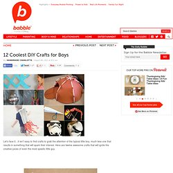 12 Coolest DIY Crafts for Boys
