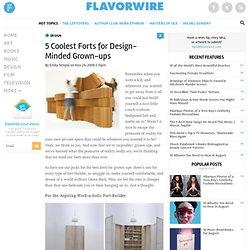 5 Coolest Forts for Design-Minded Grown-ups