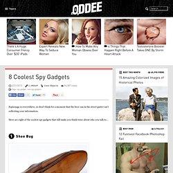 "8 Coolest Spy Gadgets - Oddee.com (""spy,"" ""gadgets,"" ""espionage"")"