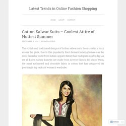 Cotton Salwar Suits – Coolest Attire of Hottest Summer