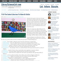 75 Of The Coolest Librarians To Follow On Twitter