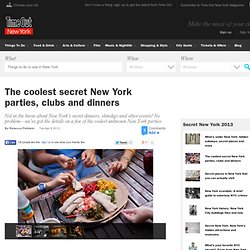 The coolest secret New York parties, clubs and dinners