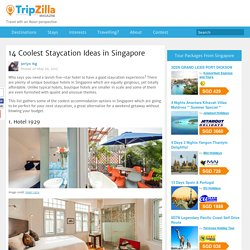 14 Coolest Staycation Ideas in Singapore