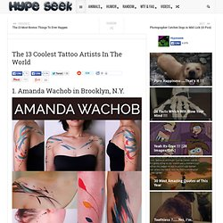 The 13 Coolest Tattoo Artists In The World | Hype Seek !!