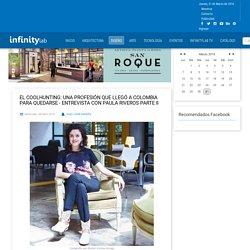 El Coolhunting: una profesión que llegó a Colombia para quedarse - Entrevista con Paula Riveros Parte II - Noticias de arquitectura y diseño