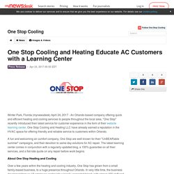 One Stop Cooling and Heating Educate AC Customers with a Learning Center